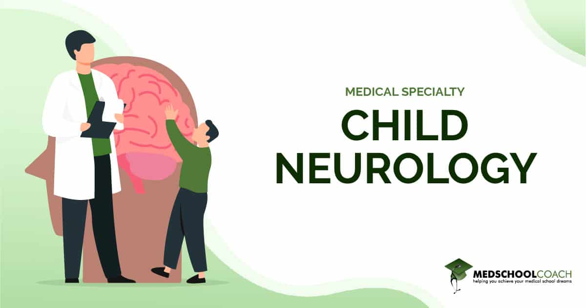 Medical Specialty - Child Neurology