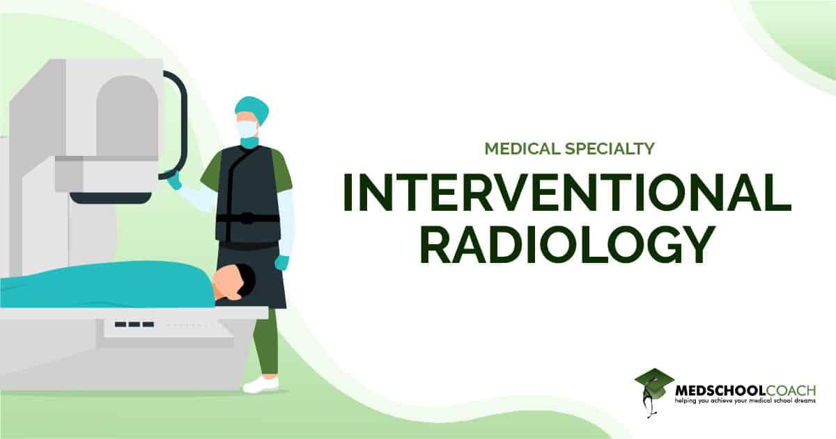 Medical Specialty - Interventional Radiology
