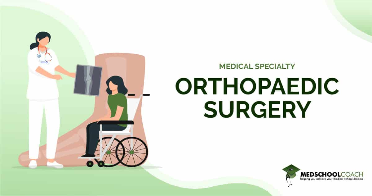 Medical Specialty - Orthopedic Surgery