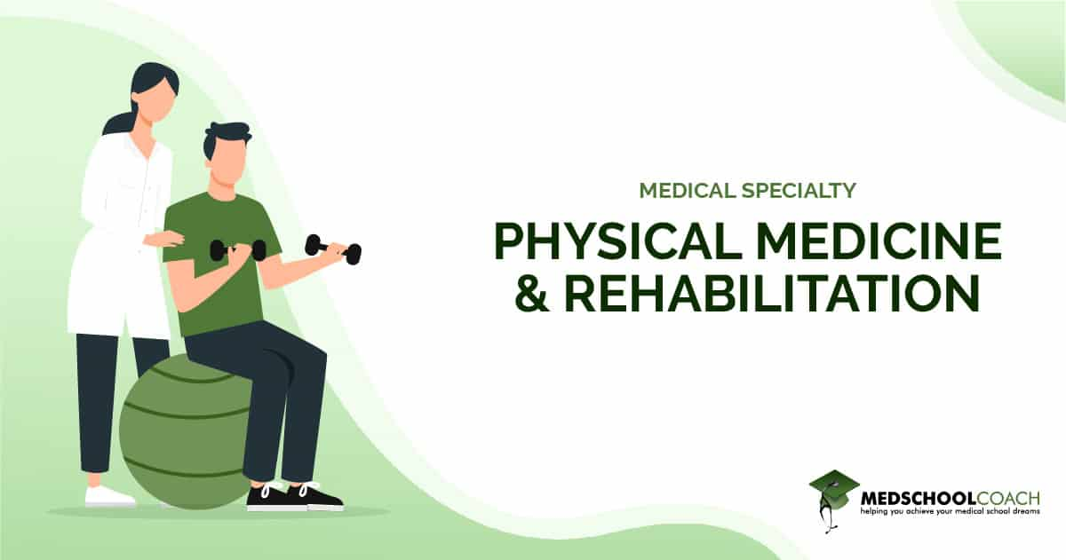 Medical Specialty - Physical Medicine and Rehabilitation